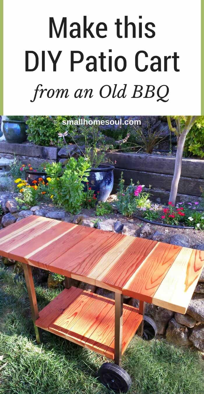 Make A Patio Cart From An Old BBQ   Www.smallhomesoul.com