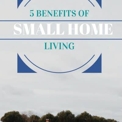 Five Benefits of Small Home Living