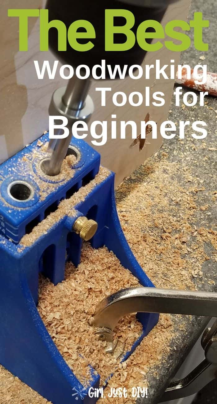The Best Woodworking Tools For Beginners Girl Just Diy September 2020